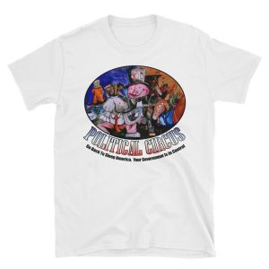 Political Circus Short-Sleeve Unisex T-Shirt