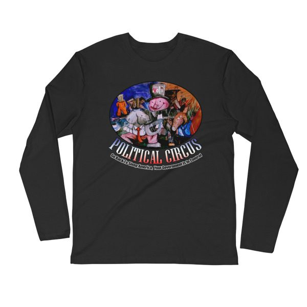 Political Circus Long Sleeve Fitted Crew